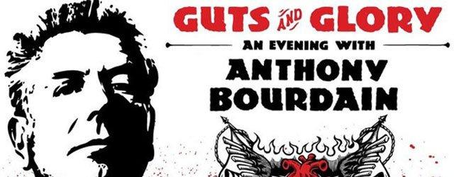 Anthony Bourdain's Guts and Glory