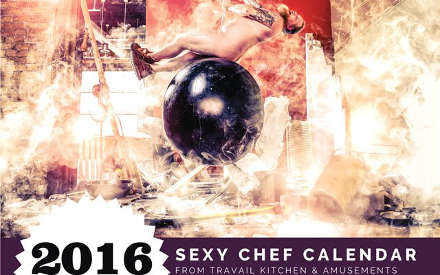 2016 Sexy Chef Calendar produced by Travail