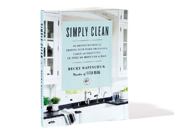 Book, The Proven Method for Keeping Your Home Organized, Clean, and Beautiful in Just 10 Minutes a Day, by Becky Rapinchuk