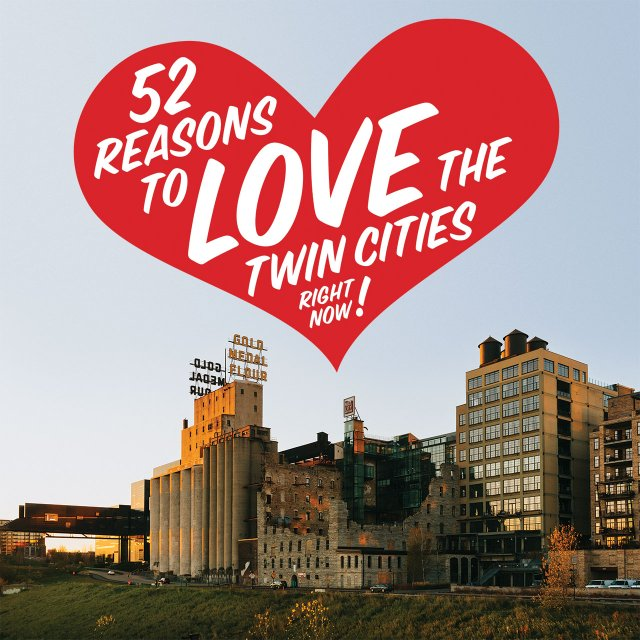 52 Reasons to Love the Twin Cities Right Now