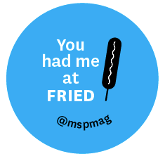 You had me at fried Minnesota State Fair button - blue