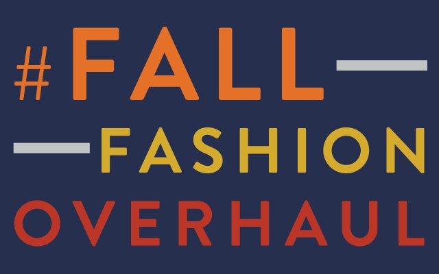 Fall Fashion Overhaul